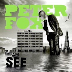 Peter Fox feat. Vanessa Mason - Haus am See